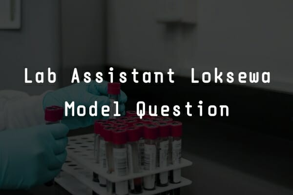 Best Lab Assistant Model Question 2021