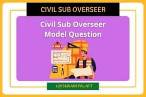 Civil Sub Overseer Model Question 2021
